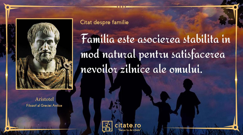 Familia este asocierea stabilita in mod natural pentru satisfacerea nevoilor zilnice ale omului.